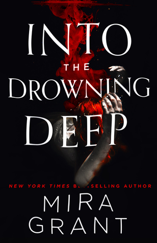 Book Review: Into the Drowning Deep (Rolling in the Deep #1) by MiraGrant