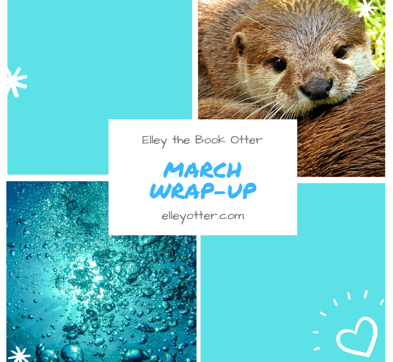 Monthly Wrap-Up: March 2019