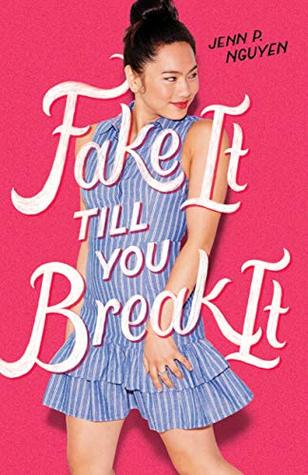 Blog Tour: Fake It Till You Break It by Jenn P. Nguyen (Review, Giveaway)