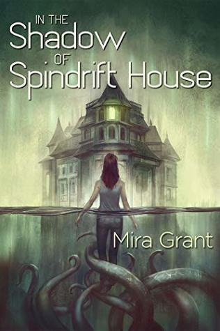 Review: In the Shadow of Spindrift House by Mira Grant