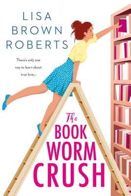Review: The Bookworm Crush by Lisa Brown Roberts