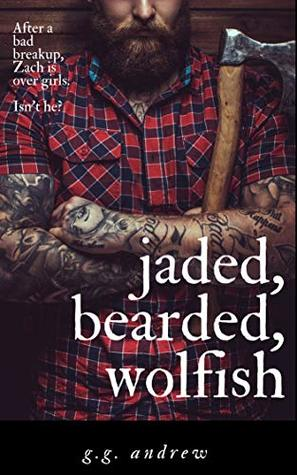 Review: Jaded, Bearded, Wolfish by G.G. Andrew