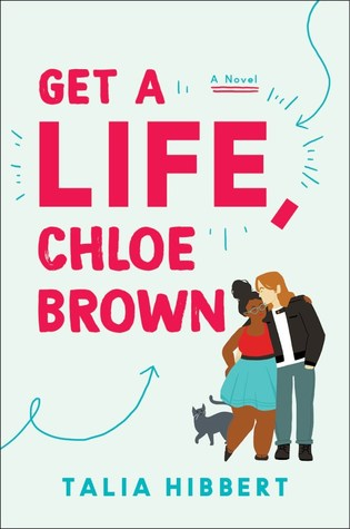 Book Review: Get A Life, Chloe Brown by Talia Hibbert
