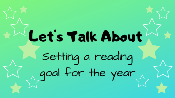 Let's Talk About: Setting a reading goal for the year
