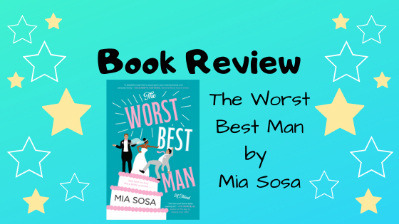 Book Review: The Worst Best Man by MiaSosa
