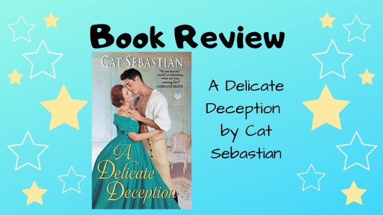 Book Review: A Delicate Deception by Cat Sebastian