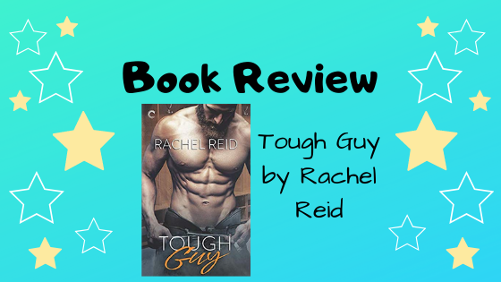 Book Review: Tough Guy by Rachel Reid