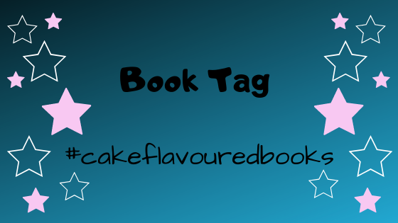 Book Tag: #cakeflavouredbooks
