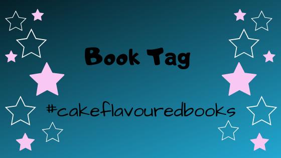 Book Tag: #cakeflavouredbooks