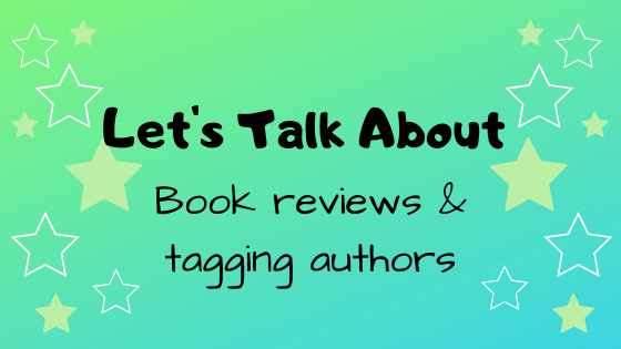 Let's Talk About: Book reviews & tagging authors
