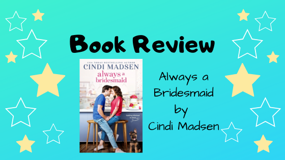 Book Review: Always a Bridesmaid by Cindi Madsen