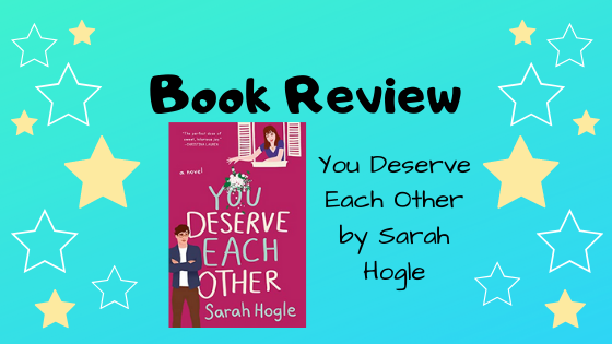 Book Review: You Deserve Each Other by SarahHogle