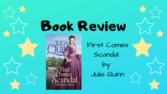 Book Review: First Comes Scandal by Julia Quinn