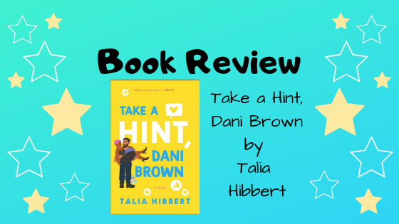 Book Review: Take a Hint, Dani Brown by Talia Hibbert