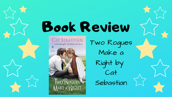 Book Review: Two Rogues Make a Right by Cat Sebastian