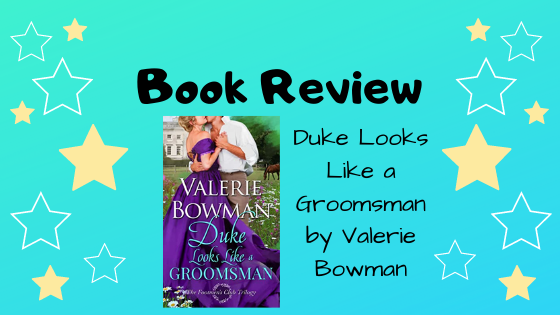 Book Review: Duke Looks Like a Groomsman by Valerie Bowman