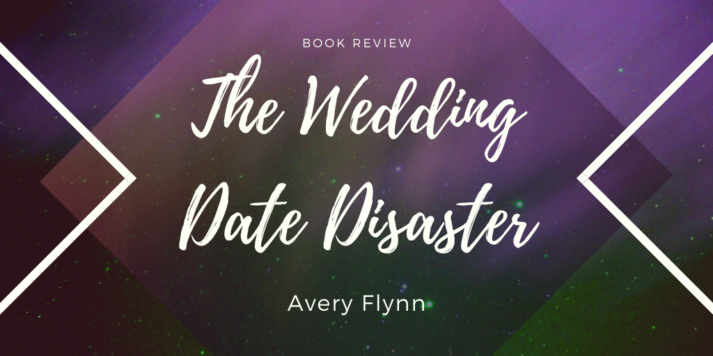 Book Review: The Wedding Date Disaster by Avery Flynn