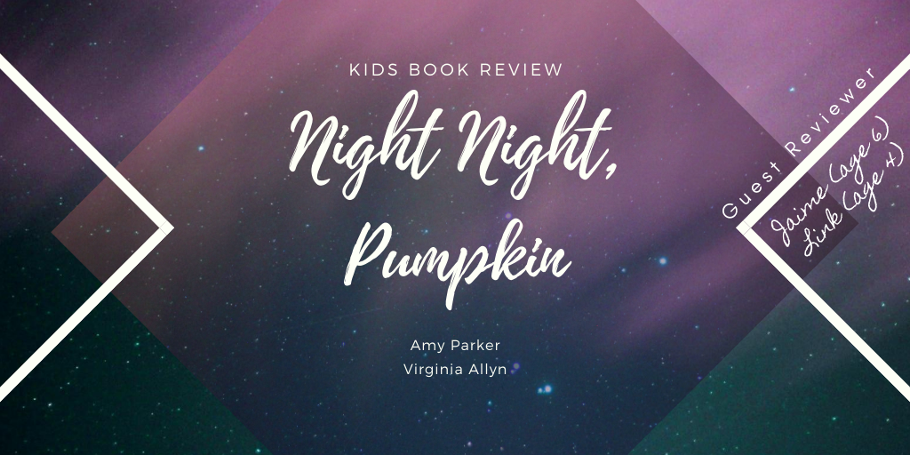 Kids Book Review: Night Night, Pumpkin by Amy Parker