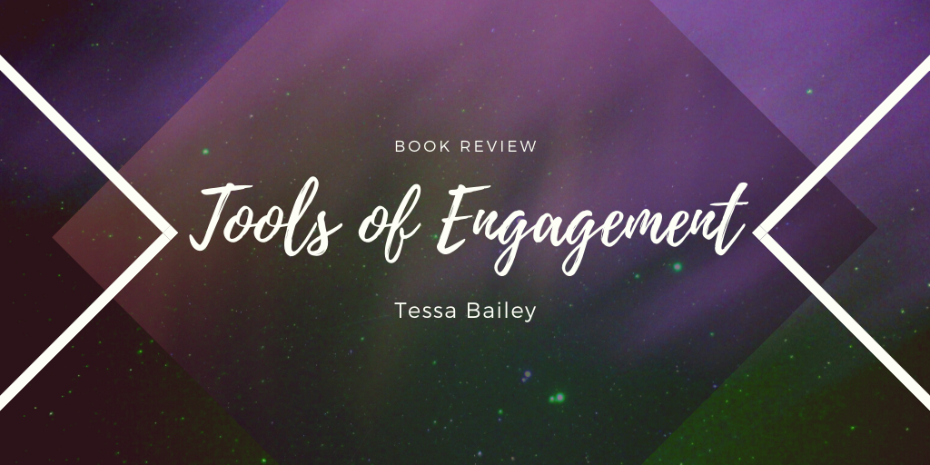 Book Review: Tools of Engagement by Tessa Bailey