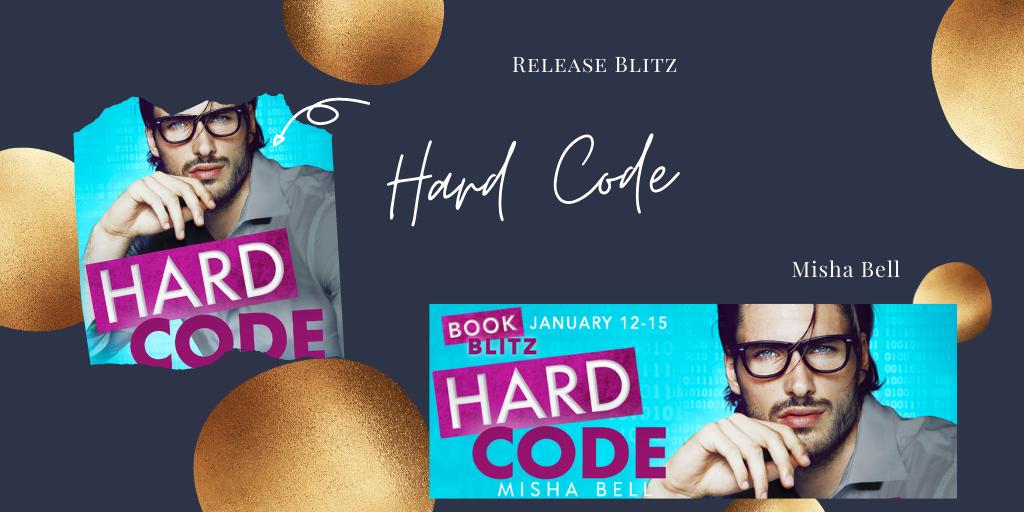 Release Blitz: Hard Code by Misha Bell (Excerpt,Giveaway)