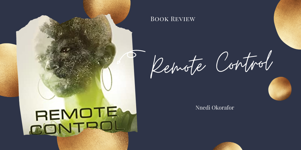 Book Review: Remote Control by NnediOkorafor